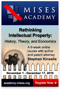 Mises Academy: Stephan Kinsella teaches Rethinking Intellectual Property: History, Theory, and Economics