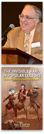 Paul Cantor, The Invisible Hand inside Popular Culture
